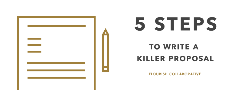 How To Write A Killer Proposal Flourish Collaborative