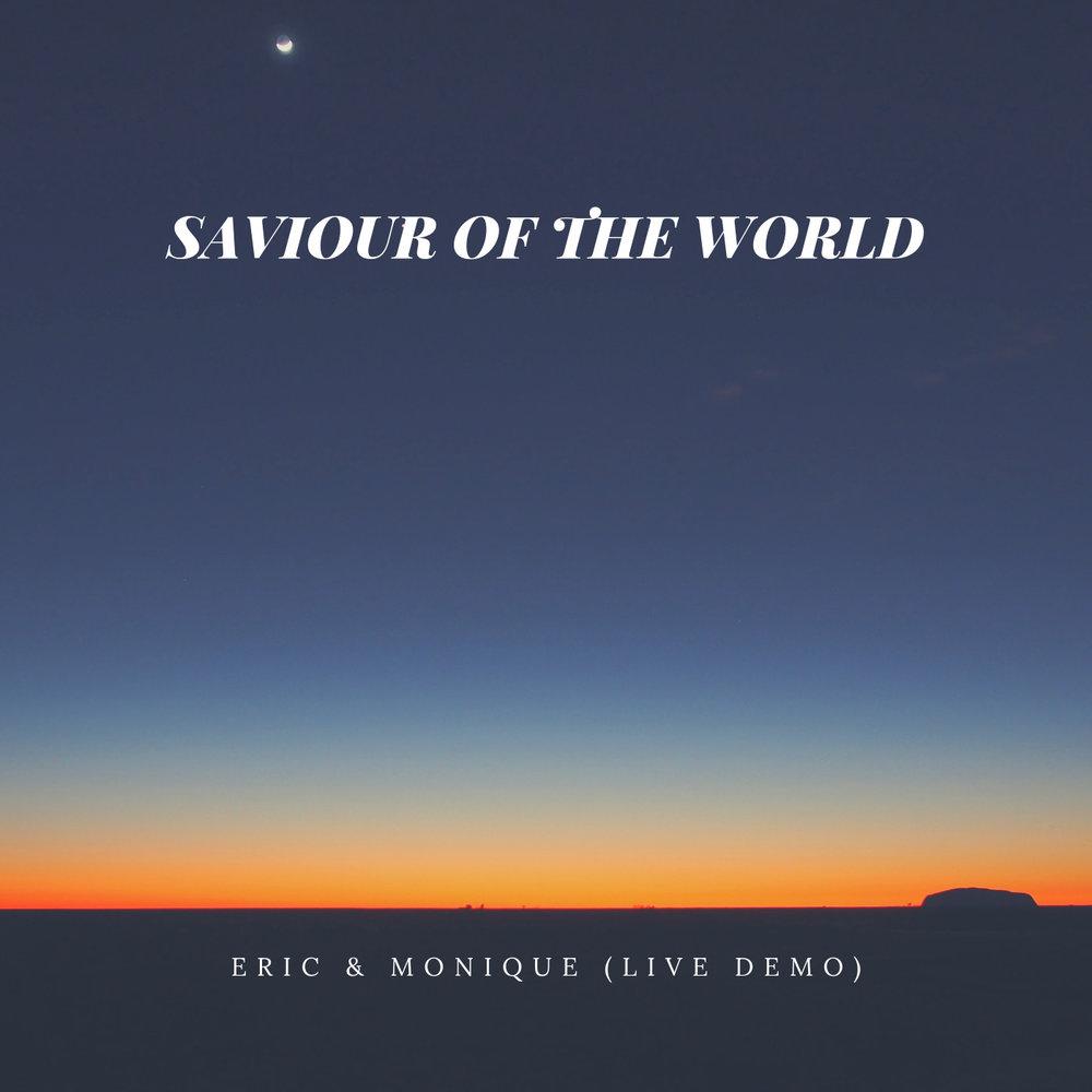 Saviour of the World - Eric & Monique