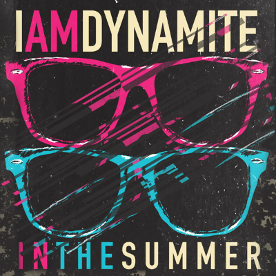 IAMDYNAMITE - In The Summer single ( 2015 )
