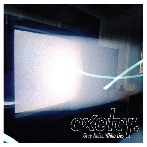 exeter - Grey Noise White Lies ( 2009 )