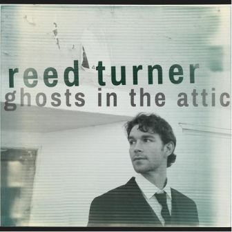 Reed Turner - Ghosts In The Attic ( 2013 )