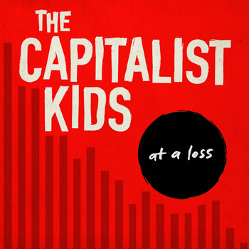 Capitalist Kids - At A Loss ( 2014 )