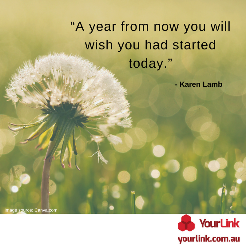 """YL_Social_ """"A year from now you will wish you had started today."""" - Karen Lamb..png"""