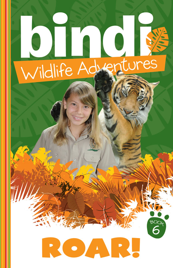 Bindi Wildlife Adventures 6: Roar! Bindi, Robert and Terri Irwin are on their way to Sumatra to collect three gorgeous tiger cubs to take back with them to Australia Zoo. Soon after they are introduced to the mischievous trio, Bindi and her new friend Madi get involved in tracking down a nefarious gang of tiger poachers.
