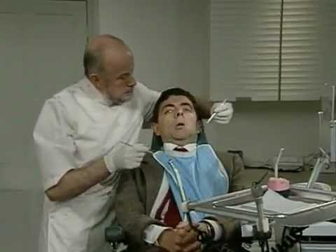 Imagine if Mr Bean was the dentist!