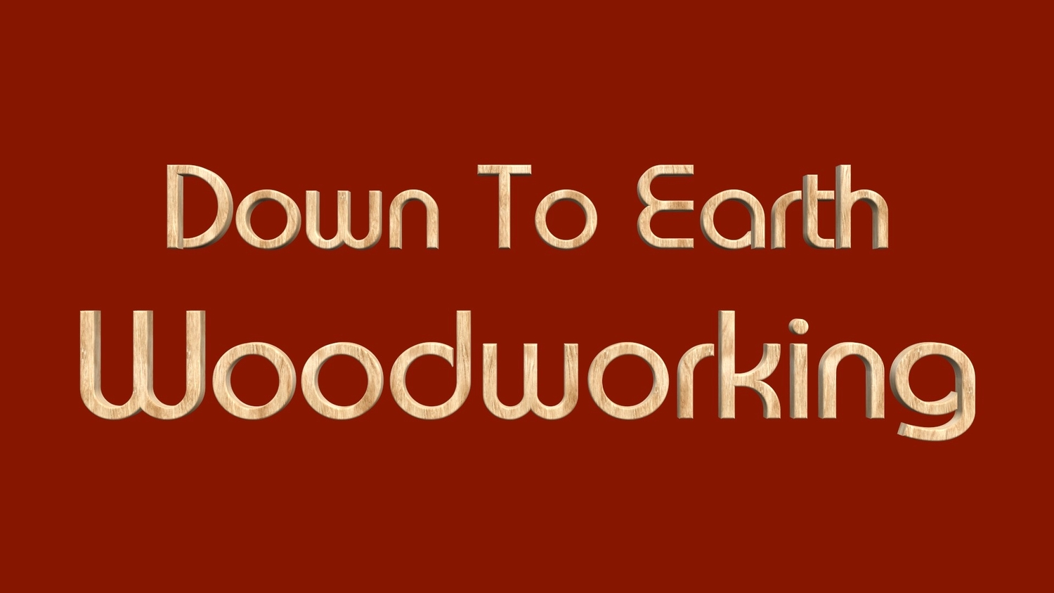 Down To Earth Woodworking