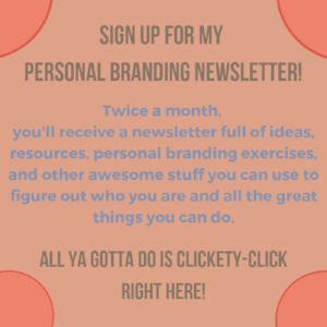 Sign up for my Personal Branding Newsletter!.png