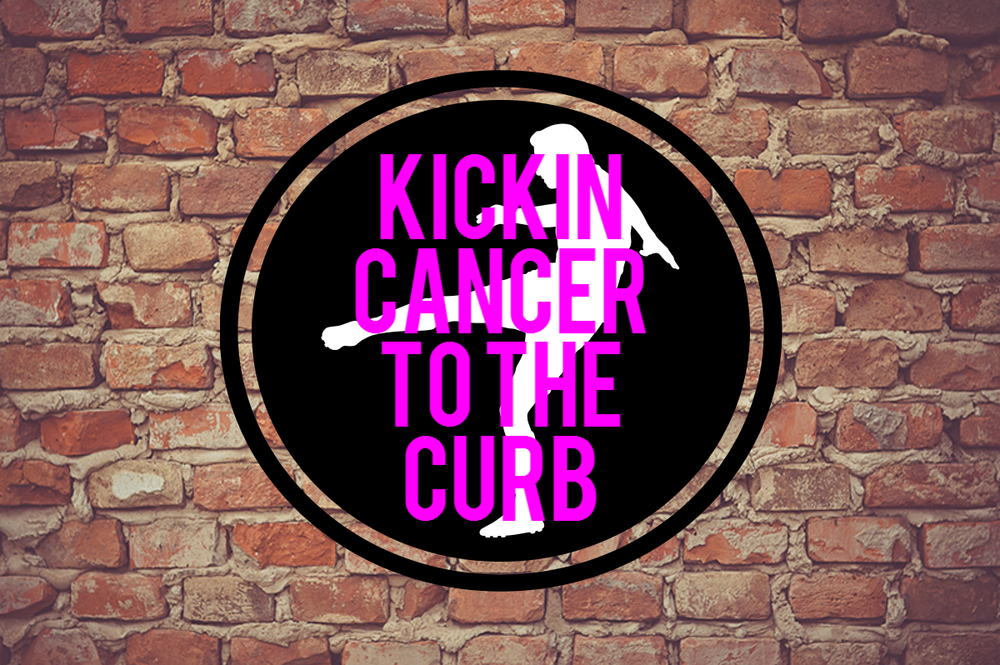 Kickin' Cancer to the Curb