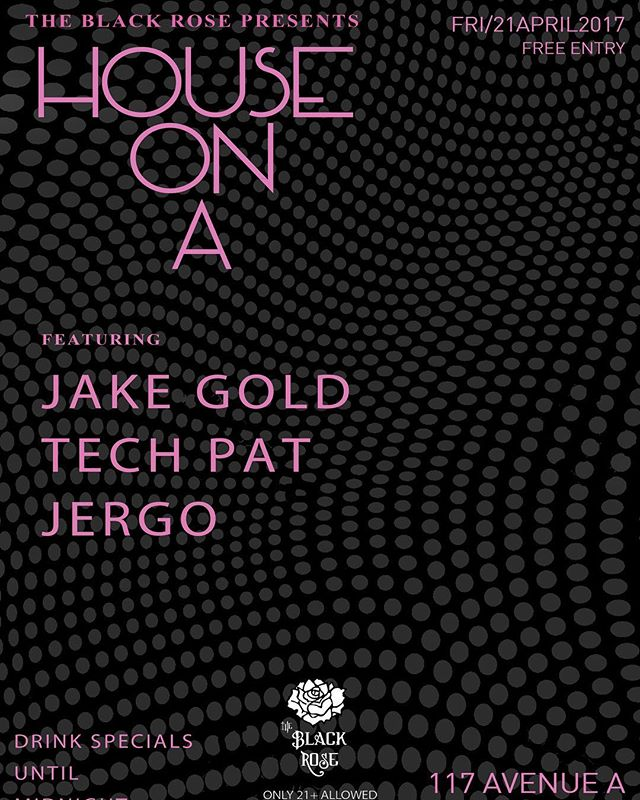 "Join us tonight @10pm-4am @blackroseny, 117 Avenue A (bet St Marks and E. 7th, across from Tompkins Square Park) for our weekly club party, ""House on A,"" this week featuring live DJ performances by @itsjakegold and @techpatny, along with resident @dj_jergo. NO COVER. Drink specials until midnight! Backyard open late.. #les #eastvillagenyc #blackrosebarnyc #dj #music #nychousemusic #housemusic #disco #techhouse #soulfulhouse #commercialhouse #latehappyhour #backyard"