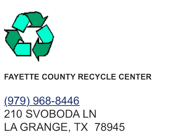Recycling Schedule | Public Collection StationsIn Round Top600 Huenefeld LaneTuesday - 8am - 12 noonIn LedbetterFireman's HallThursday - 8am - 11amIn Carmine FirestationThursday - 12 noon - 4pmIn Fayetteville 800 Columbus Hall LaneTuesday - 1pm - 5pmIn BurtonCotton Gin3rd Sat of Every Month excl. April -