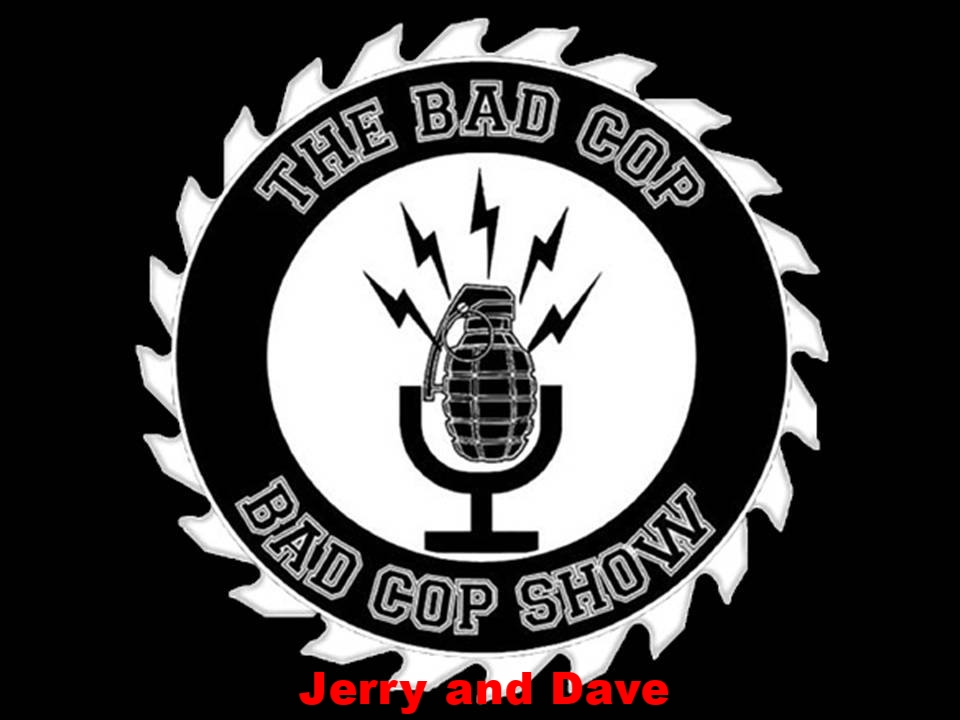 Jerry and Dave Badcops