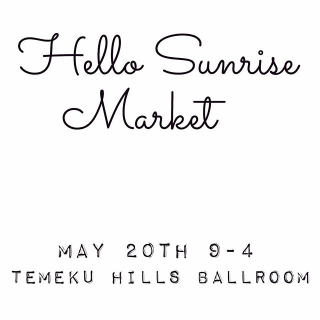 Hey there loves! We're excited to be a part of @hellosunrisemarket tomorrow in Temecula! There will be loads of local artisans and unique goods made with love. 💕 Come swing by if you're in the neighborhood! #temecula #shoplocal #hellosunrisemarket