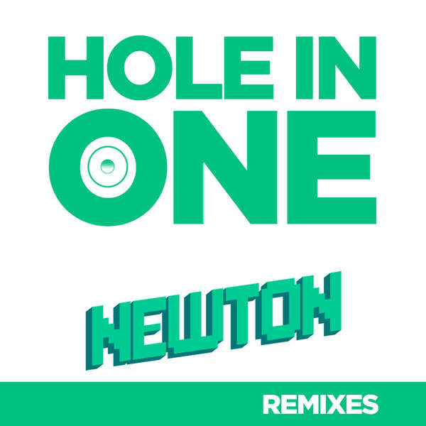 Newton Hole In One (CRYSTALBOY Remix) - 15th July 2014
