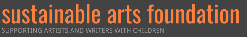 SUSTAINABLE ARTS FOUNDATION - SUPPORTING ARTISTS AND WRITERS WITH CHILDREN