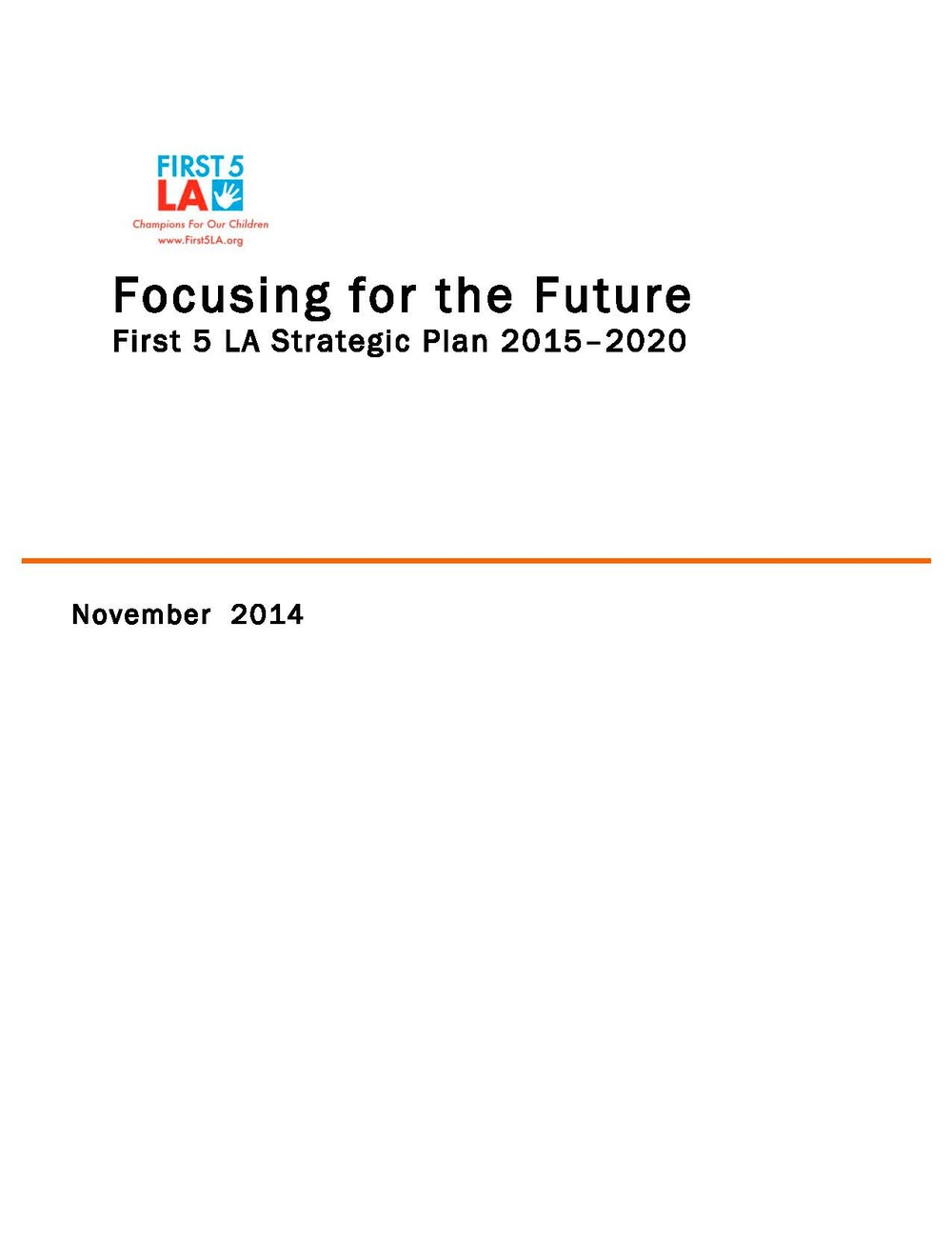 Check out the final product: First 5 LA 2015-2020 Strategic Plan