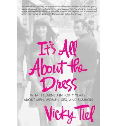 'It's About the Dress' by Vicky Tiel (2011)