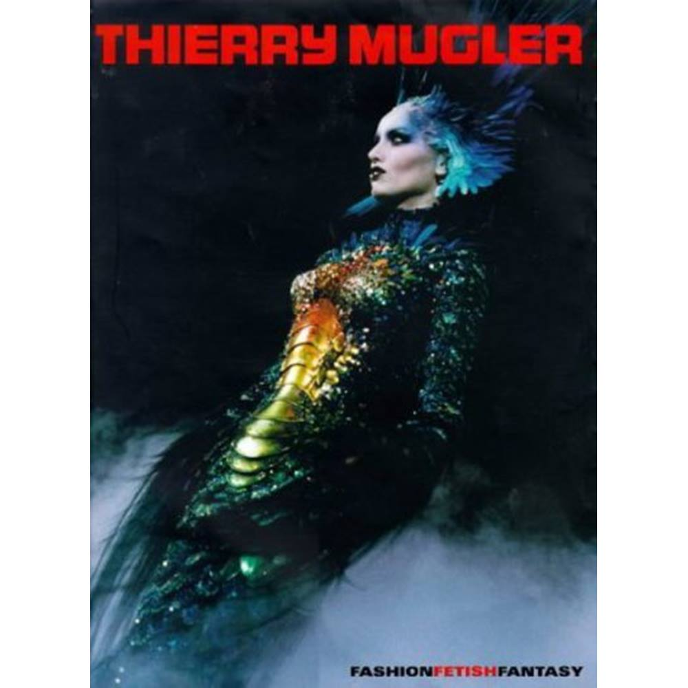 Thierry Mugler: Fashion Fetish Fantasy $30