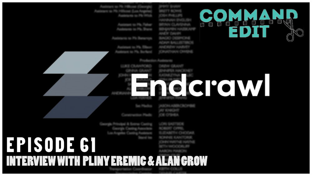 Episode 61 of Command Edit Podcast on film editing and post production interview with Endcrawl creators Pliny Eremic and Alan Grow