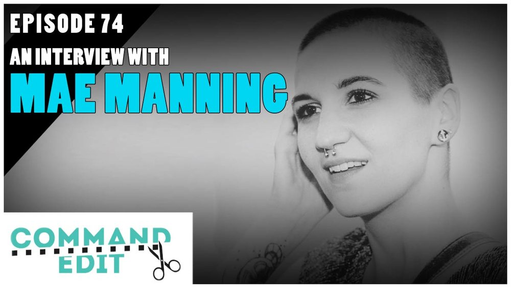 Command Edit Podcast Post Production Interview with Mae Manning
