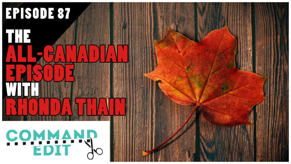 Command Edit Podcast Episode 87 Rhonda Thain Canadian