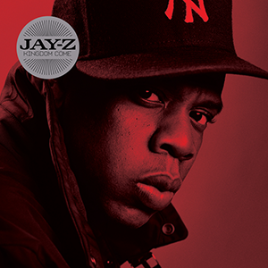 Top 3 songs from each jay z album tdf everything kingdom come 2006aka the 10th best jay z album malvernweather Choice Image