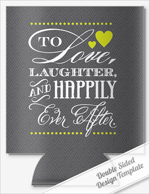 LOVE, LAUGHTER v2.0\' SAYING WEDDING KOOZIES by personalizedpockets ...