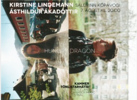 2014: HUNGRY DRAGON:                                              Kirstine Lindemann, blokkflauta   Ásthildur Ákadóttir, píanó.