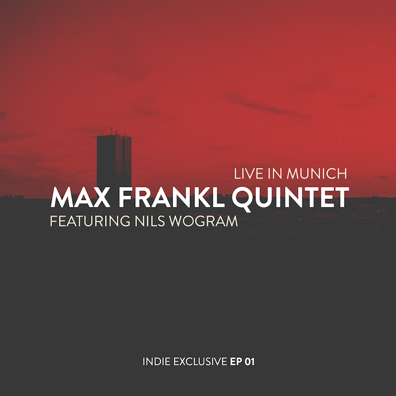 Live in Munich - Max Frankl Quintet. feat. Nils Wogram