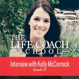 The-Life-Coach-School-Podcast-Interview-with-Kelly-McCormick-278x278.jpg