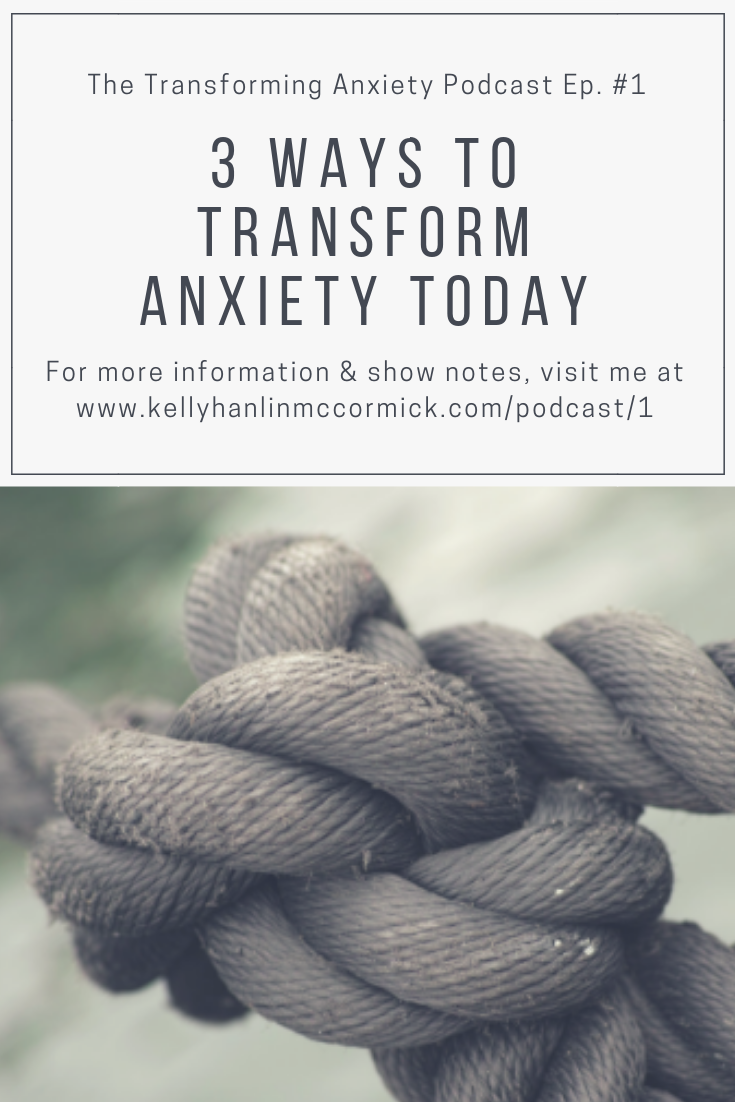 3 Ways to Transform Anxiety Today.png