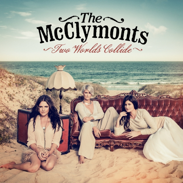 The McClymonts - Two Worlds Collide