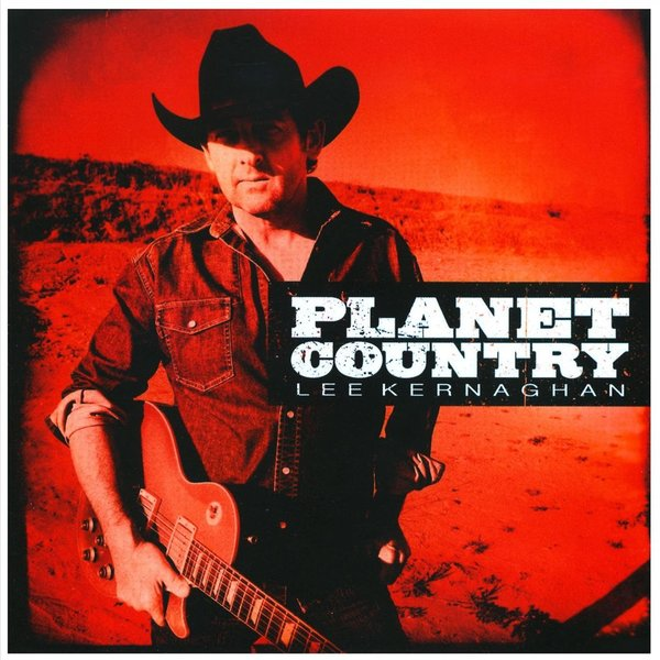 Lee Kernaghan - Planet Country