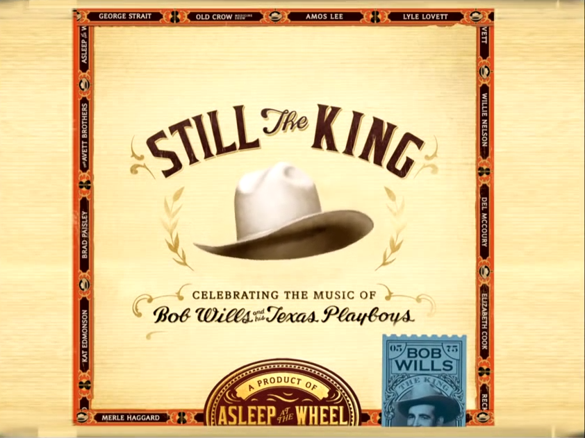 Still The King: Celebrating the Music of Bob Willis and the Texas Playboys