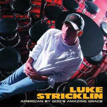 Luke Stricklin - American by God's Amazing Grace