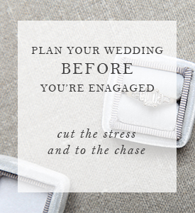 Plan Your Wedding Before You're Engaged.jpg