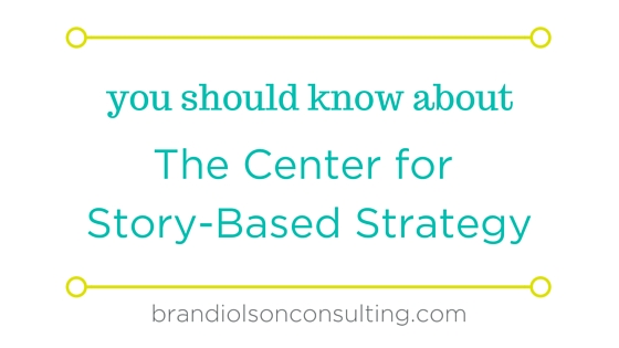 You should know about the Center for story-Based Strategy