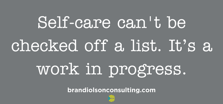 Not-to-do list post: Self-care can't be checked off a list. it's a work in progress