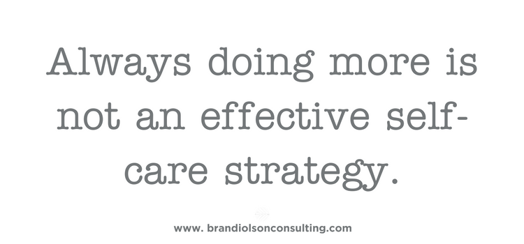 Not-to-do-list post: Always doing more is not an effective self-care strategy