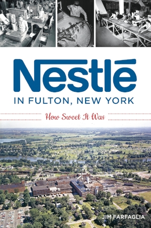 Nestlé in Fulton, New York: How Sweet It Was.