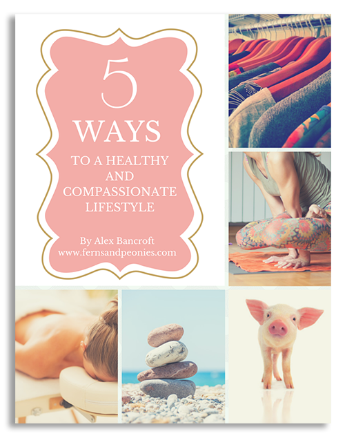 5 Ways to a Healthy and Compassionate Lifestyle. Free download brought to you by Ferns & Peonies, a lifestyle blog with gluten-free and vegan recipes! www.fernsandpeonies.com