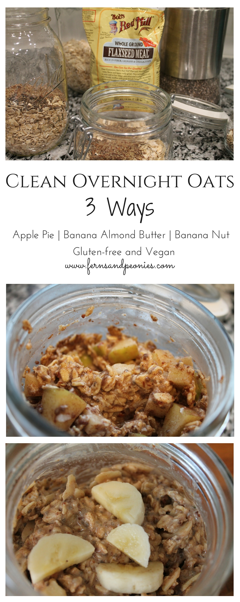 Clean Overnight Oats - 3 Ways (GF,V). From www.fernsandpeonies.com