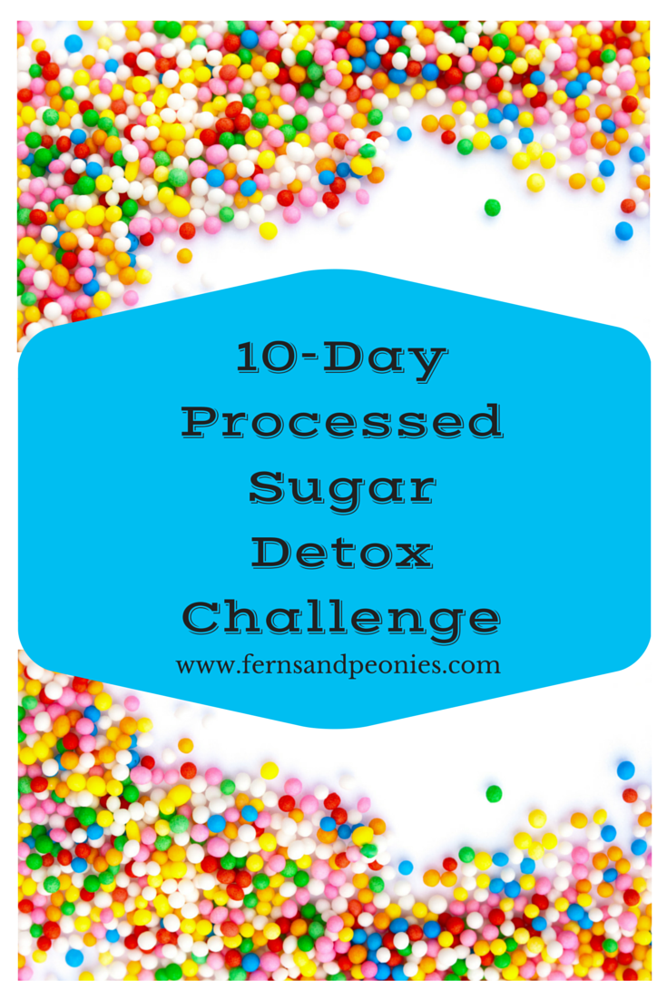 10-Day Processed Sugar Detox Challenge from vegan blogger at www.fernsandpeonies.com