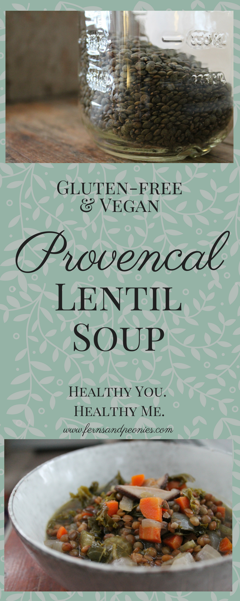 Gluten-free, vegan, delicious, and oh so good for you Provencal Lentil Soup. Find the recipe and more at www.fernsandpeonies.com