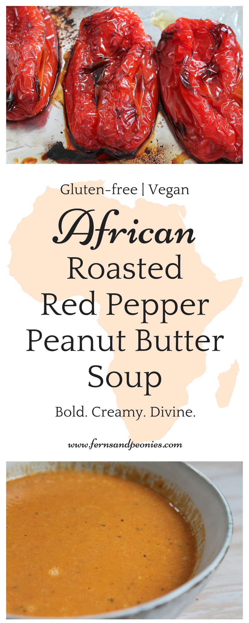 Gluten-free and vegan African Roasted Red Pepper Peanut Butter Soup. Bold and creamy flavors inspired from a 20-year old trip to West Africa. Bold and creamy flavors that are sure to wow. Find this recipe and more at www.fernsandpeonies.com