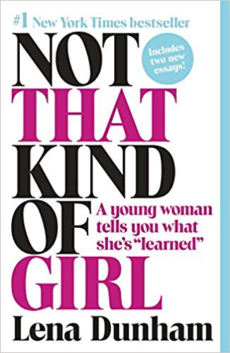 Not that kind of girl. - By Lena Dunham