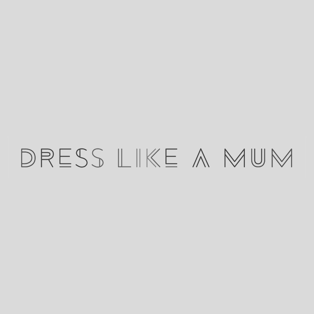 Dress like a mum