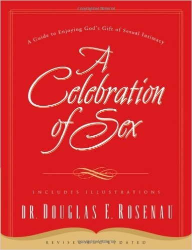 A Celebration of Sex by Dr. Douglas E Rosenau