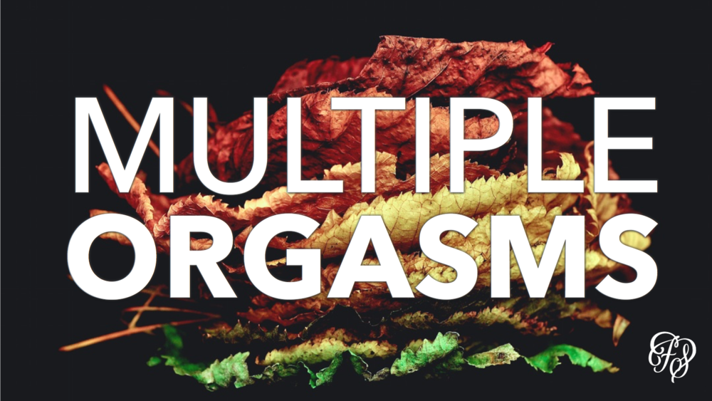 Three Ways Multiple Orgasms Will Help Your Marriage