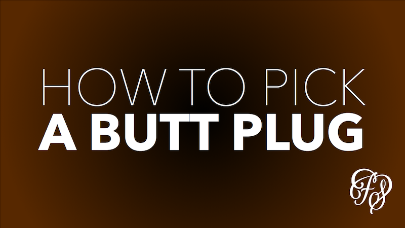 How to pick a beginner's butt plug | Free Sex Podcast