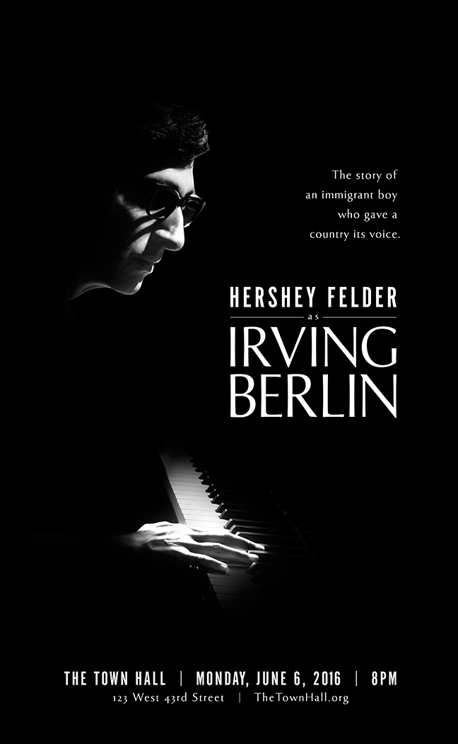 Key-art design, execution and art direction for the one-night only performance of Hershey Felder as Irving Berlin in New York City.  Creative Direction: Vinny Sainato, Anthony Catala